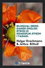 Bilingual series. Danish-English. Byron in homespun; Byron i vadmel