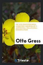 Die Weltentstehungs-Lehre Des Theophilus V. Antiochia af Otto Gross