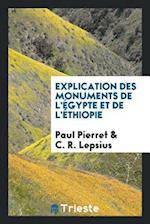 Explication Des Monuments de L'Egypte Et de L'Ethiopie af Paul Pierret, C. R. Lepsius