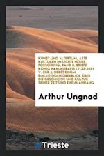 Kunst Und Altertum, Alte Kulturen Im Lichte Neuer Forschung; Band II. Briefe Konig Hammurapis (2123-2081 V. Chr.), Nebst Einem Einleitenden Uberblick