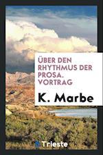 Uber Den Rhythmus Der Prosa. Vortrag