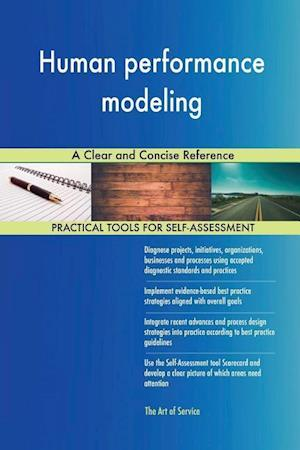 Human performance modeling A Clear and Concise Reference