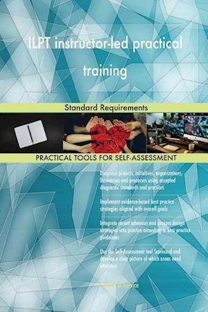 ILPT instructor-led practical training Standard Requirements