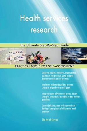 Health services research The Ultimate Step-By-Step Guide