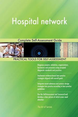 Hospital network Complete Self-Assessment Guide