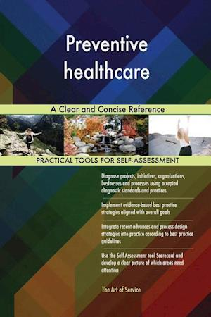 Preventive healthcare A Clear and Concise Reference