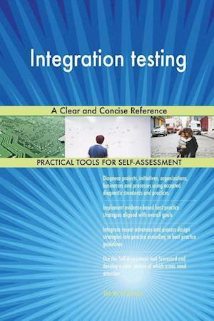 Integration testing A Clear and Concise Reference