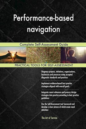 Performance-based navigation Complete Self-Assessment Guide