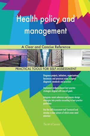 Health policy and management A Clear and Concise Reference
