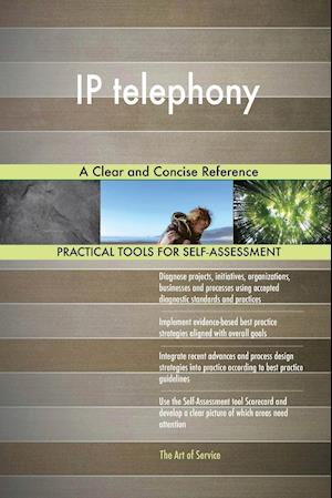 IP telephony A Clear and Concise Reference