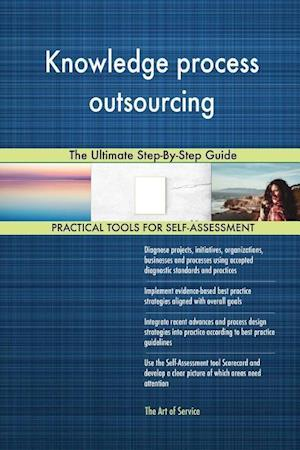 Knowledge process outsourcing The Ultimate Step-By-Step Guide