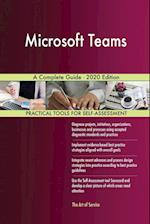 Microsoft Teams A Complete Guide - 2020 Edition