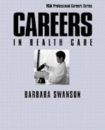 Careers in Health Care (McGraw Hill Professional Careers Paperback)