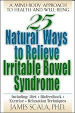 25 Natural Ways to Control Irritable Bowel Syndrome (25 Natural Ways)