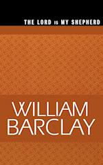 The Lord Is My Shepherd (The William Barclay Library)