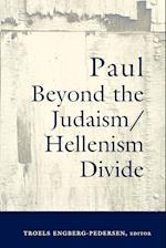 Paul Beyond the Judaism/Hellenism Divide