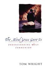 The Meal Jesus Gave Us af N. T. Wright