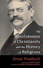 The Absoluteness of Christianity and the History of Religions af Ernst Troeltsch