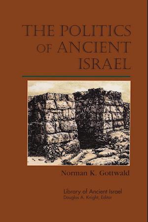 Bog, paperback The Politics of Ancient Israel af Norman K. Gottwald