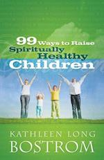 99 Ways to Raise Spiritually Healthy Children af Kathleen Long Bostrom