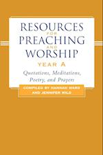 Resources for Preaching and Worship Year a