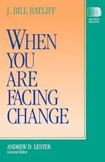 When You Are Facing Change (Resources for Living)