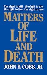 Matters of Life and Death af John B. Cobb Jr, John B. Cobb Jr., John B. Cobb Jr.