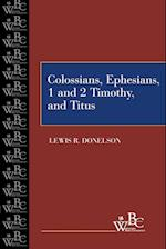 Colossians, Ephesians, First and Second Timothy, and Titus (Westminster Bible Companion)