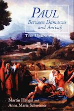 Paul Between Damascus and Antioch: The Unknown Years
