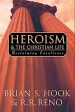 Heroism and the Christian Life af Russell R. Reno, R. R. Reno, Brian S. Hook