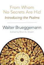 From Whom No Secrets Are Hid af Walter Brueggeman