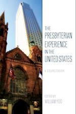 The Presbyterian Experience in the United States af William Yoo