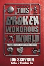 This Broken Wondrous World af Jon Skovron