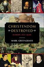 Christendom Destroyed (Penguin History of Europe)