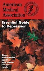 The American Medical Association Essential Guide to Depression (American Medical Association)