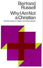 Why I Am Not a Christian, and Other Essays on Religion and Related Subjects af Bertrand Russell