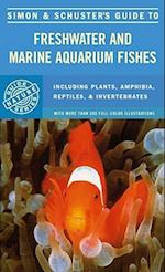 Simon & Schuster's Guide to Freshwater and Marine Aquarium Fishes (Fireside Books Holiday House)