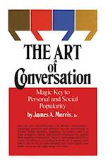 Art of Conversation (Magic Key to Personal and Social Popularity)