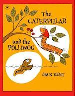 The Caterpillar and the Polliwog af Jack Kent