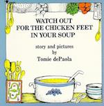 Watch Out for the Chicken Feet in Your Soup af Tomie Depaola