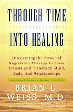 Through Time into Healing af Brian L Weiss