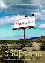 Life After God af Douglas Coupland