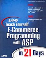 Sams Teach Yourself E-Commerce Programming with ASP in 21 Days [With CD-ROM] (Sams Teach Yourself in 21 Days Paperback)