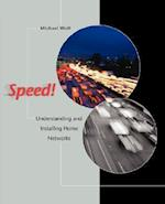 Speed! Understanding and Installing Home Networks
