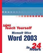 Sams Teach Yourself Microsoft Office Word 2003 in 24 Hours (SAMS TEACH YOURSELF)