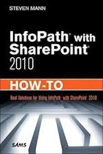 InfoPath with SharePoint 2010 How-To (How to)