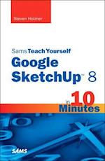 Sams Teach Yourself Google SketchUp 8 in 10 Minutes (SAMS TEACH YOURSELF IN 10 MINUTES)