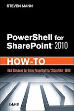 Powershell for Sharepoint 2010 How-To (How To Sams)