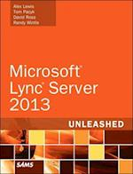Microsoft Lync Server 2013 Unleashed