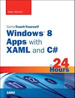 Sams Teach Yourself Windows 8 Apps with XAML and C# in 24 Hours